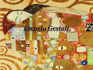 Escuela Gestalt.