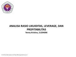 ANALISA RASIO LIKUIDITAS, LEVERAGE, DAN PROFITABILITAS Yenny Kristina, 21204096