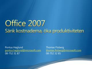 Office 2007 Sänk kostnaderna ,  öka produktiviteten