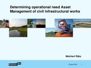 Determining operational need Asset Management of civil infrastructural works