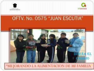 """OFTV. No. 0575 """"JUAN ESCUTIA"""""""