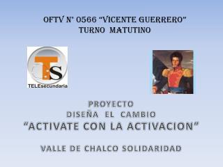 "OFTV N° 0566 ""VICENTE GUERRERO"" TURNO  MATUTINO"