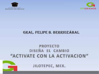 Gral. Felipe b. Berriozábal