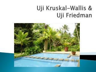 Uji Kruskal -Wallis &  Uji  Friedman