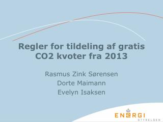 Regler for tildeling af gratis CO2 kvoter fra 2013