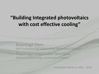 """Building Integrated  photovoltaics  with cost effective cooling"""