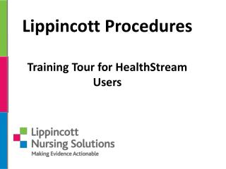 Lippincott Procedures Training Tour for  HealthStream Users