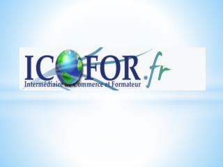 SARL Intermédiaire de Commerce et Formateur  I.CO.FOR  Gérant :  Didier TARIN
