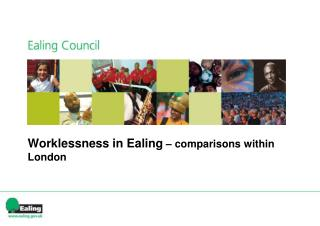 Worklessness in Ealing   comparisons within  London