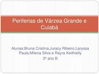 Periferias de Várzea Grande e Cuiabá