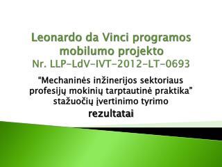 Leonardo da Vinci programos mobilumo projekto Nr. LLP-LdV-IVT-2012-LT-0693