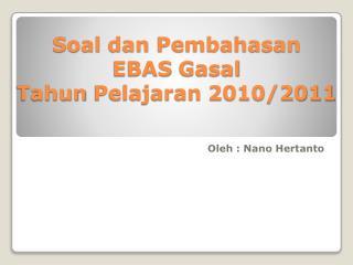Soal dan Pembahasan EBAS  Gasal Tahun Pelajaran  2010/2011