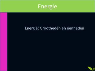 Energie: Grootheden en eenheden
