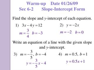 Warm-up    Date  01/26/09 Sec 6-2       Slope-Intercept Form