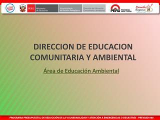 DIRECCION DE EDUCACION COMUNITARIA Y AMBIENTAL