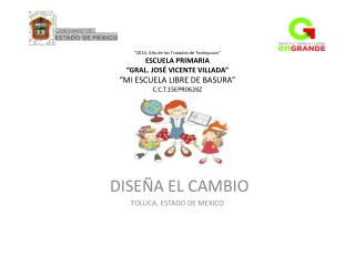 DISEÑA EL CAMBIO TOLUCA, ESTADO DE MEXICO