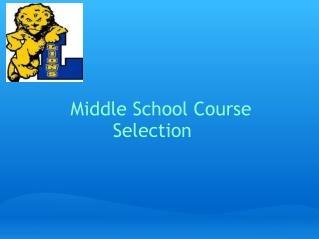 Middle  School Course Selection��