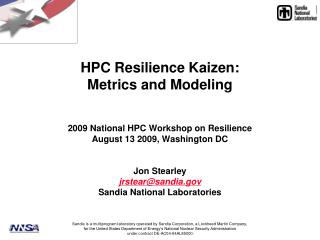 HPC Resilience Kaizen: Metrics and Modeling   2009 National HPC Workshop on Resilience August 13 2009, Washington DC   J