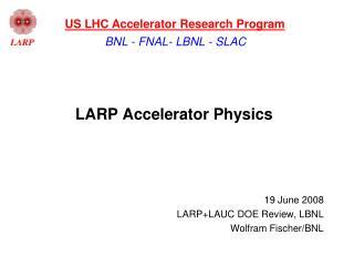 LARP  Accelerator Physics