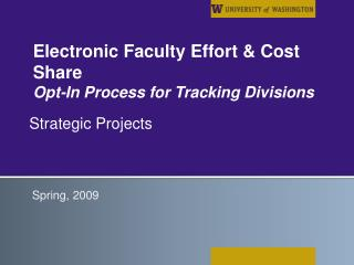 Electronic Faculty Effort & Cost Share Opt-In Process for Tracking Divisions