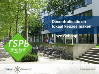 Decentralisatie en lokaal keuzes maken Linze  Schaap