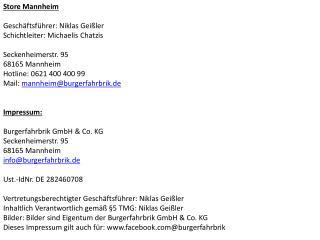 Store Mannheim  Geschäftsführer: Niklas Geißler Schichtleiter: Michaelis  Chatzis