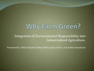 Why Farm Green?