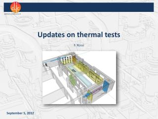 Updates on thermal tests