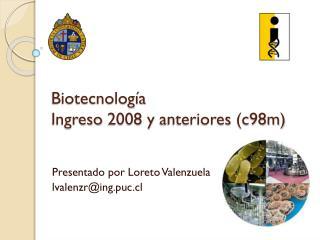 Biotecnología Ingreso  2008  y anteriores  (c98m)