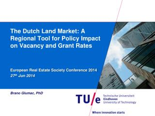 The Dutch Land Market:  A  Regional Tool for Policy Impact on Vacancy and Grant Rates