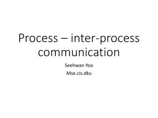 Process – inter-process communication