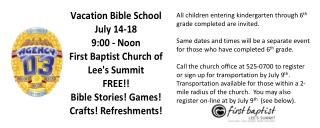 All children entering kindergarten through 6 th  grade completed are invited.