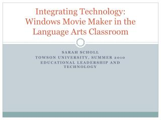 Integrating Technology: Windows Movie Maker in the Language Arts Classroom