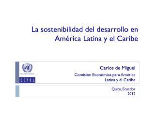 La sostenibilidad del desarrollo en América Latina y el Caribe