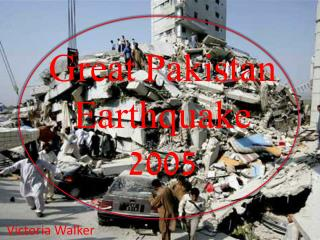 Great Pakistan Earthquake 2005