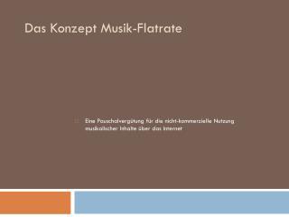Eine Pauschalvergütung für die nicht-kommerzielle Nutzung musikalischer Inhalte über das Internet