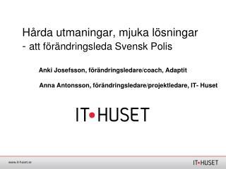 Anna  Antonsson, förändringsledare/projektledare, IT- Huset