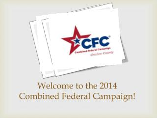 Welcome to the 2014 Combined Federal Campaign!
