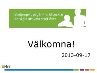 Välkomna! 2013-09-17