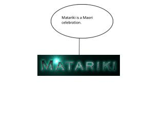 Matariki  is a Maori celebration.