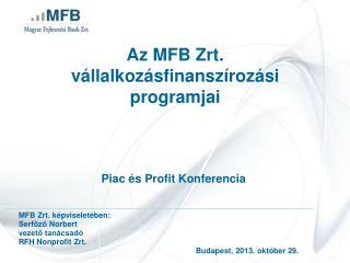 Az MFB  Zrt . vállalkozásfinanszírozási programjai