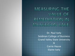 Measuring The Value of Remediation in  Muskegon Lake