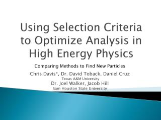 Using Selection Criteria to Optimize Analysis in High Energy Physics