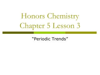 Honors Chemistry Chapter 5 Lesson 3