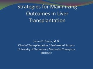 Strategies for Maximizing Outcomes in Liver Transplantation