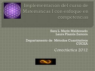 Implementación del curso de      Matemáticas  I con enfoque en competencias