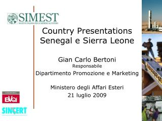 Country Presentations Senegal e Sierra Leone Gian Carlo Bertoni Responsabile