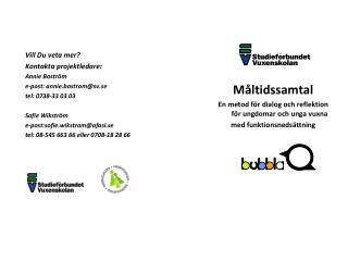 Vill Du veta mer?  Kontakta projektledare: Annie Boström e-post: annie.bostrom@sv.se