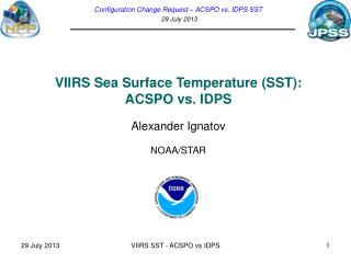 Configuration Change Request – ACSPO vs. IDPS SST 29  July  2013