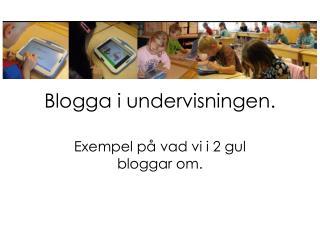 Blogga i undervisningen.